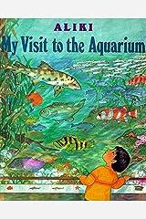My Visit to the Aquarium (Trophy Picture Books (Paperback)) Paperback