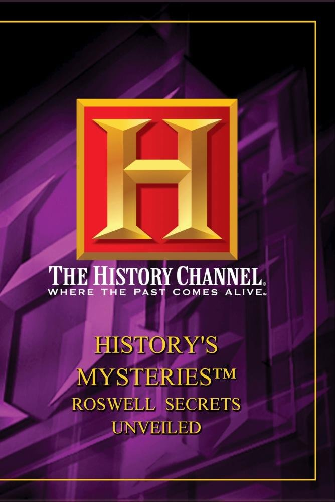History's Mysteries - Roswell Secrets Unveiled (History Channel)