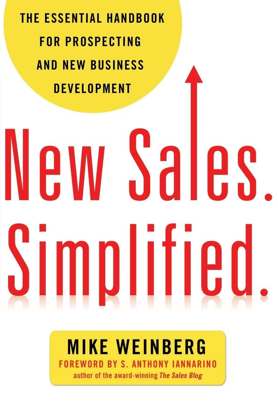 New Sales. Simplified by Mike Weinberg