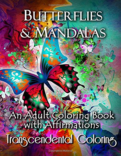 Read Online Butterflies & Mandalas: An Adult Coloring Book With Affirmations (Transcendental Coloring Books) (Volume 1) ebook