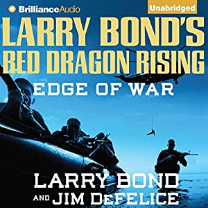 Larry Bond's Red Dragon Rising: Edge of War Audiobook