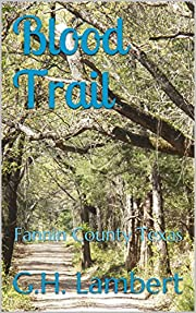 Blood Trail: Fannin County Texas (Fannin County, Texas Book 1)