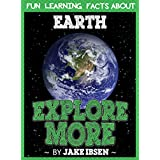 Explore More: Fun Learning Facts About Earth: Illustrated Fun Learning For Kids