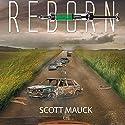 Reborn Audiobook by Scott Mauck Narrated by Dan McGowan