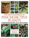 img - for The Encyclopedia of Psychoactive Plants: Ethnopharmacology and Its Applications book / textbook / text book