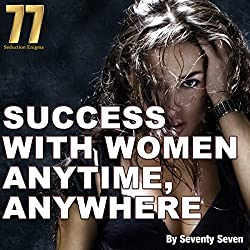 Success with Women Anytime, Anywhere