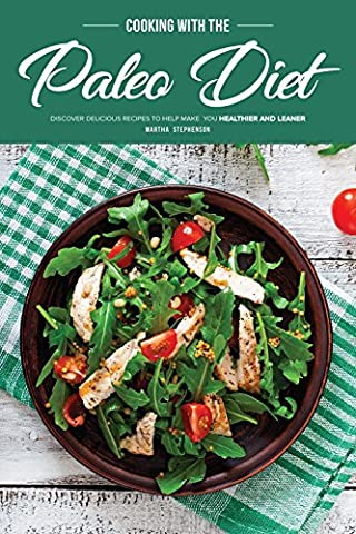 Cooking with the Paleo Diet: Discover Delicious Recipes to Help Make You Healthier and Leaner - Special Breakfast