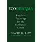 Ecodharma: Buddhist Teachings for the Ecological Crisis