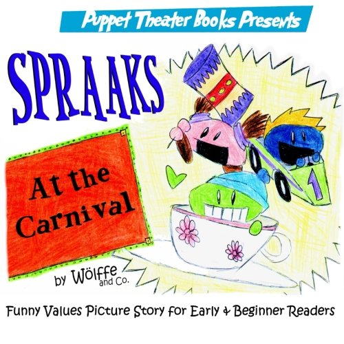 Spraaks At the Carnival: Puppet Theater Books Funny Values Picture Story for Early & Beginner Readers