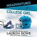 Misadventures of a College Girl Hörbuch von Lauren Rowe Gesprochen von: Lauren Rowe