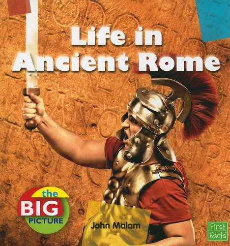Read Online Life in Ancient Rome (The Big Picture: Homes) PDF