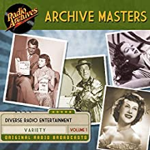 Archive Masters, Volume 1 Radio/TV Program by  Radio Archives Narrated by  full cast