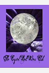 The Crystal Ball Writers' Club Kindle Edition