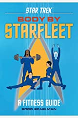Star Trek: Body by Starfleet: A Fitness Guide Hardcover