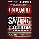 Saving Freedom: We Can Stop America's Slide into Socialism Audiobook by Jim DeMint Narrated by J. Charles