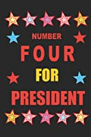 Number Four For President: Empty Lined Journal