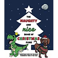 The Naughty and Nice Book of Christmas Puns: Christmas Puns for the Most Punderful Time of the Year (3)