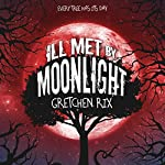 Ill Met by Moonlight | Gretchen Rix