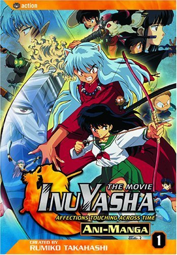 Inu-yasha the Movie: Affections Touching Across Time by Rumiko Takahashi (2005-01-01)