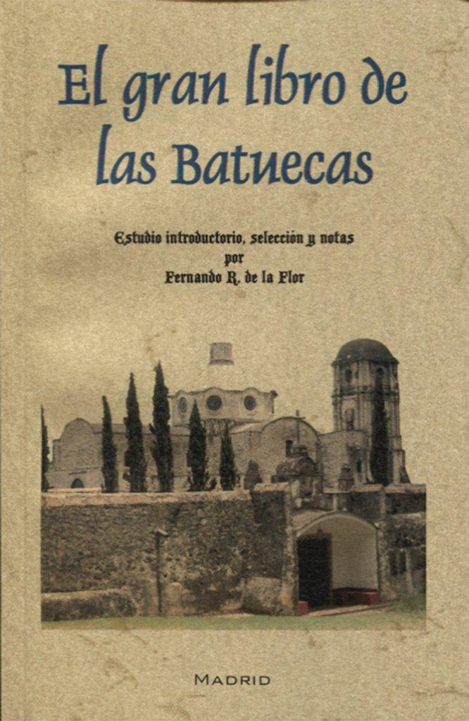 El gran libro de las Batuecas: Amazon.es: Fernando de la Flor ...