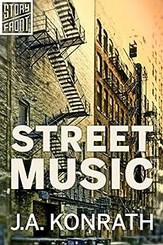 Street Music (A Short Story) by [Konrath, J.A.]