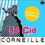 Le Cid: Explication de texte (Collection Facile à Lire) | Pierre Corneille,René Bougival