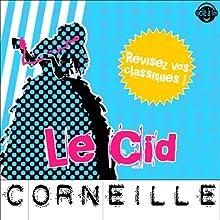 Le Cid: Explication de texte (Collection Facile à Lire)   Livre audio Auteur(s) : Pierre Corneille, René Bougival Narrateur(s) : Laurence Wajntreter, Philippe Carriou