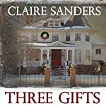 Three Gifts | Claire Sanders
