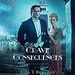 Grave Consequences: Grand Tour Series | Lisa T. Bergren