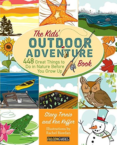 Kids' Outdoor Adventure Book: 448 Great Things to Do in Nature Before You Grow Up for $<!--$9.00-->