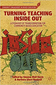 Book Turning Teaching Inside Out: A Pedagogy of Transformation for Community-Based Education (Community Engagement in Higher Education)