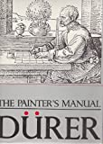 Albrecht Durer, The Painter's Manual, Walter S. Strauss, Dürer, 0913870528