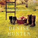 Blue Ridge Sunrise Audiobook by Denise Hunter Narrated by Julie Lyles Carr