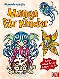 Manga für Kinder: Ganz einfach für Kinder ab 8