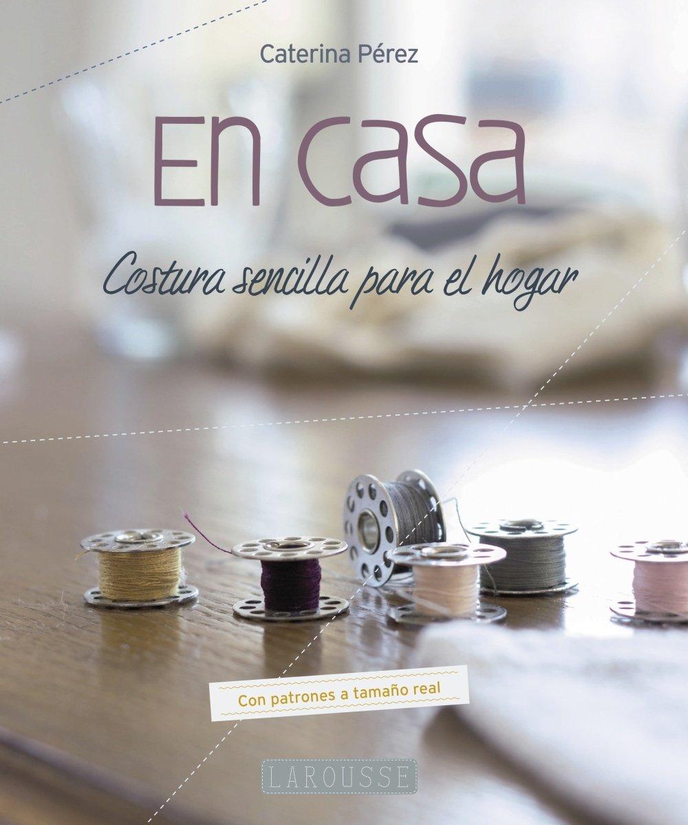 En casa: costura sencilla para el hogar de Caterina Pérez Gómez