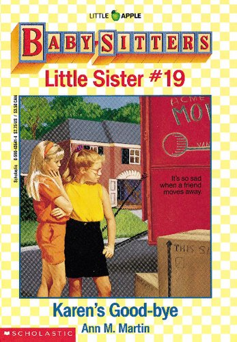 karen s good bye baby sitters little sister no 19 ann m martin