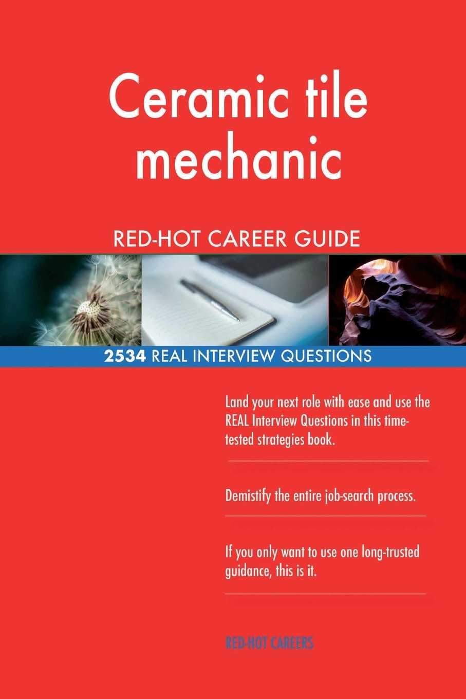 Ceramic tile mechanic RED-HOT Career Guide; 2534 REAL Interview Questions PDF