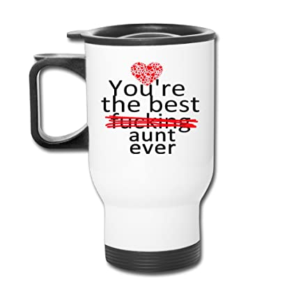 Best Aunts Gifts Funny Quotes Youre The Best Fucking Aunt Ever Tea