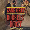 Robbers' Roost: A Western Story Audiobook by Zane Grey Narrated by Danny Campbell