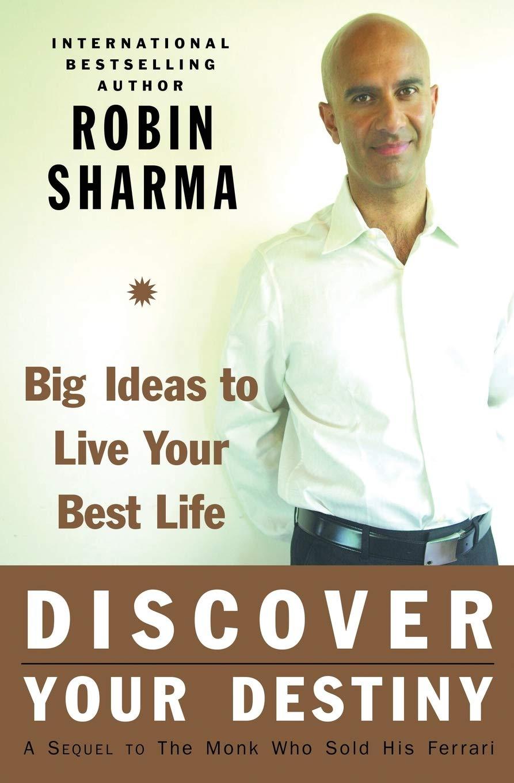 Discover Your Destiny Big Ideas To Live Your Best Life Sharma Robin 9780060833015 Amazon Com Books