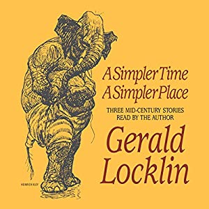 A Simpler Time, A Simpler Place Audiobook