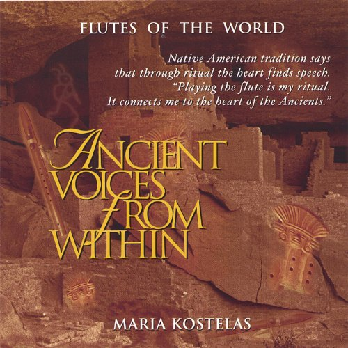 - Ancient Voices from Within: Native American and South American Flute Music for Meditation, Massage, Relaxation, Insomnia