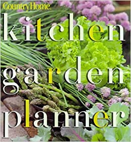 Kitchen Garden Planner (Country Home): Darrell Trout, Cathy ...