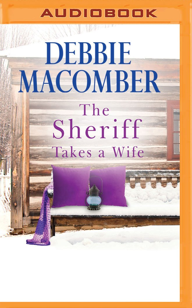 Sheriff Takes a Wife, The (The Manning Sisters): Debbie Macomber, Saskia  Maarleveld: 9781531887131: Amazon.com: Books