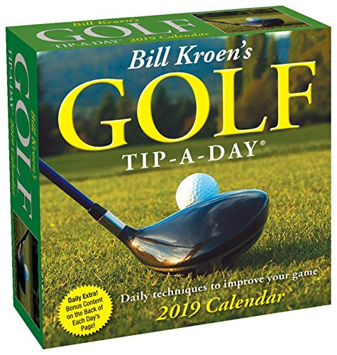 Bill Kroen's Golf Tip-a-Day 2019 Day-to-Day Calendar