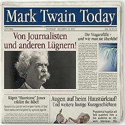 Von Journalisten & anderen Lügnern. 10 äußerst lustige Kurzgeschichten von Mark Twain