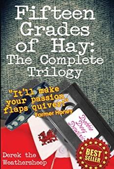 Fifteen Grades of Hay: The Complete Trilogy by [Weathersheep, Derek the]