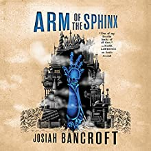 Arm of the Sphinx: The Books of Babel, Book 2 Audiobook by Josiah Bancroft Narrated by John Banks
