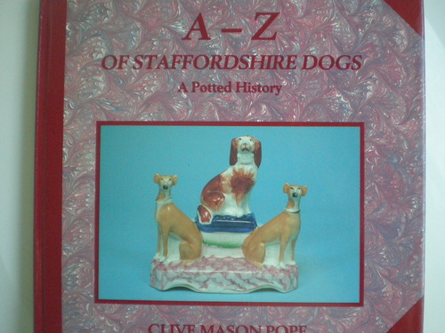 A-Z of Staffordshire Dogs: A Potted History