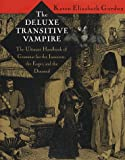 The Deluxe Transitive Vampire: The Ultimate Handbook of Grammar for the Innocent, the Eager, and the Doomed, Karen Elizabeth Gordon, 0679418601